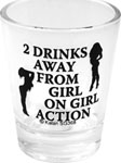 2 Drinks Away From Girl on Girl Action Clear Shot Glass