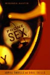 Phone Sex: Aural Thrills and Oral Skills