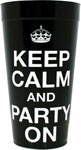 Keep Calm And Party On Plastic Cup